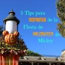 5 Tips para Disfrutar de la Fiesta de Halloween de Mickey