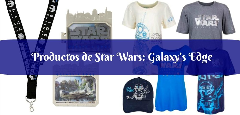 Productos de Star Wars: Galaxy's Edge