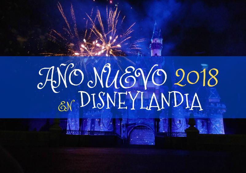Año nuevo 2018 en Disneylandia