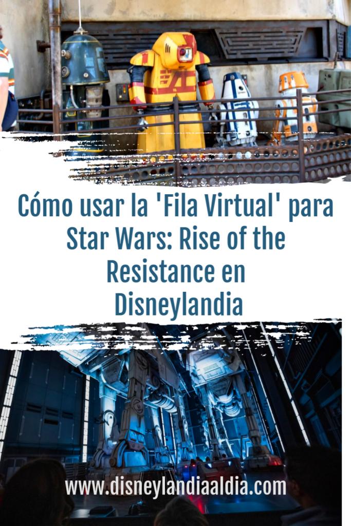 Cómo usar la Fila Virtual para Star Wars: Rise of the Resistance en Disneylandia